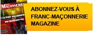Abonnez-vous à Franc Maçonnerie Magazine